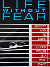 Life Without Fear: Anxiety and Its Cure