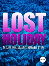 Lost Holiday: The Jim And Suzanne Shemwell Story