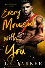 Every Moment with You: A Second Chance Romance (Redeeming Love Book 1)