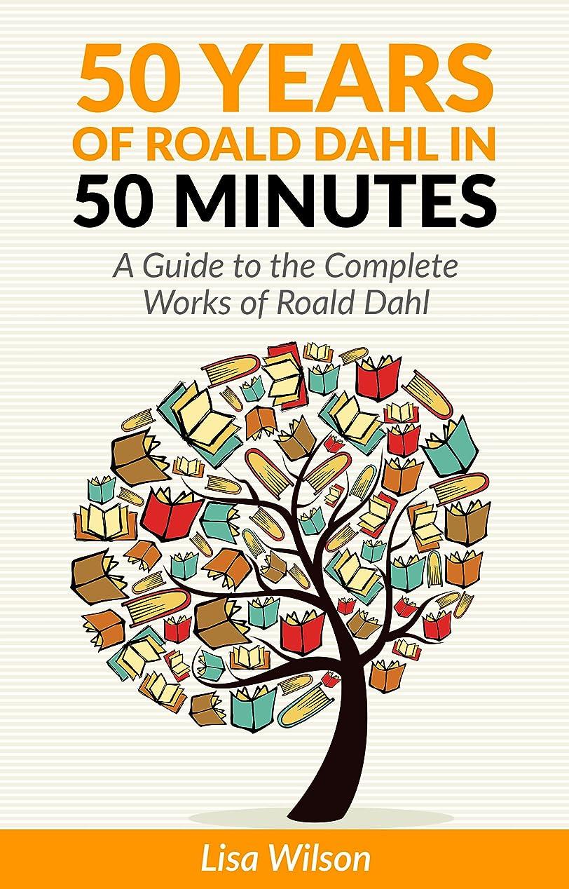 アクション柔らかい足光景50 years of Roald Dahl in 50 minutes: A Guide to the Complete Works of Roald Dahl (English Edition)