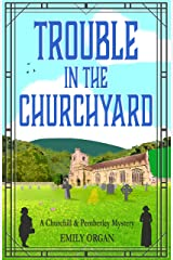 Trouble in the Churchyard (Churchill and Pemberley Series Book 4) (Churchill and Pemberley Cozy Mystery Series) Kindle Edition
