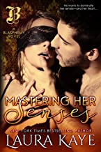 Mastering Her Senses (Blasphemy Book 2)