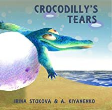 Crocodilly's Tears: A Happy Fairy Tale for Children Age 2-6 (Feel-Good Bedtime Stories Book 3)