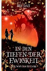 In den Tiefen der Ewigkeit (Der Weg des Heilers 2) Kindle Ausgabe