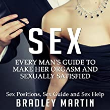 Sex: Every Man's Guide to Sexually Satisfy Her