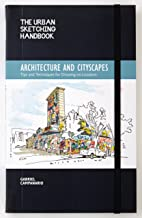 The Urban Sketching Handbook: Architecture and Cityscapes: Tips and Techniques for Drawing on Location (Urban Sketching Ha...