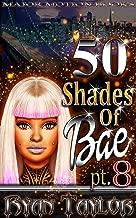 50 Shades Of Bae Pt. 8