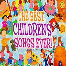 The Best Children's Songs Ever: I've Been Working on the Railroad / I Whistle a Happy Tune...