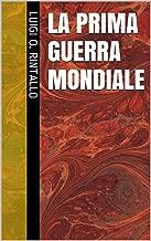 La prima guerra mondiale (L'ora di storia Vol. 1) (Italian Edition)
