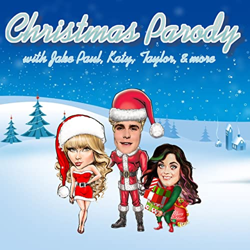 Christmas Parody.Christmas Parody Feat Jake Paul Taylor Katy By Screen