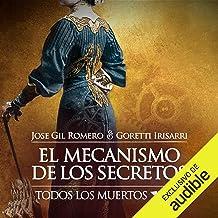El Mecanismo de los Secretos: Todos los Muertos, Libro 2