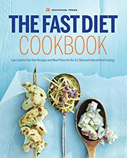 Fast Diet Cookbook: Low-Calorie Fast Diet Recipes and Meal Plans for the 5:2 Diet and Intermittent Fasting
