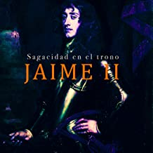 Jaime II: Sagacidad en el trono