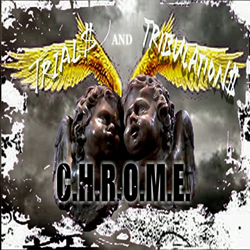Trial$ and Tribulation$ [Explicit] by C H R O M E  on Amazon