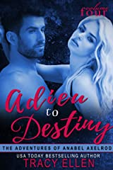 Adieu to Destiny (The Adventures of Anabel Axelrod Book 4) Kindle Edition