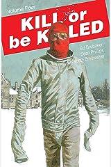 Kill Or Be Killed Vol. 4 (English Edition) eBook Kindle