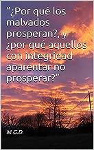 """""""¿Por qué los malvados prosperan?, y ¿por qué aquellos con integridad aparentan no  prosperar?"""" (Spanish Edition)"""