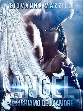 Angel Il richiamo dellAmore (Angelo Caduto Vol. 2)
