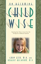 On Becoming Childwise: Parenting Your Child from 3-7 Years (On Becoming...)