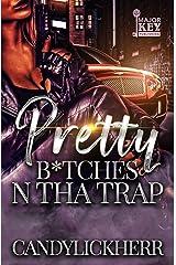 Pretty B*tches N Tha Trap Kindle Edition