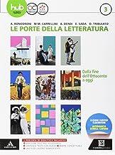 Scaricare Libri Le porte della letteratura. Per le Scuole superiori. Con e-book. Con espansione online: 3 PDF