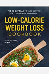 Low-Calorie Weight Loss Cookbook: The 28-Day Plan to Take Control of Your Health and Weight Kindle Edition