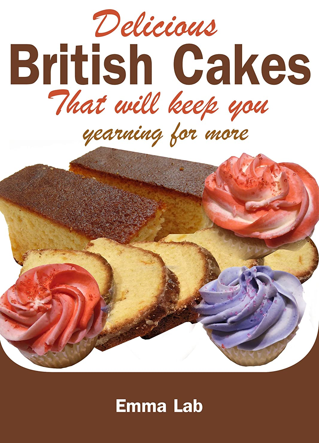 ひどい効率的フライカイトDelicious British cakes that will keep you yearning for more (English Edition)