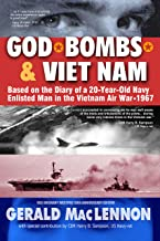 God, Bombs & Viet Nam: Based on the Diary of a 20-Year-Old Navy Enlisted Man in the Vietnam Air War - 1967