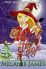 Joyful Leigh: A Paranormal Romantic Comedy (Literal Leigh Romance Diaries Book 5) Kindle Edition