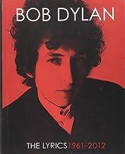 The lyrics 1961-2012: Bob Dylan