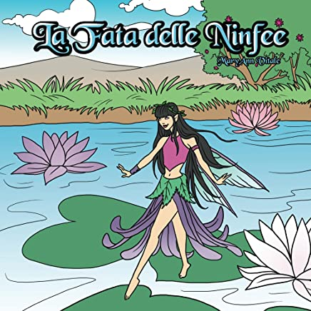 La Fata delle Ninfee: The Water Lily Fairy - Italian Edition - Vol. 1