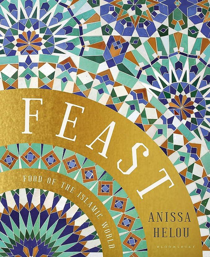 代わりの有望練るFeast: Food of the Islamic World (English Edition)