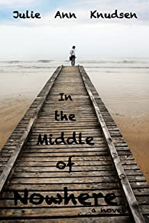 In the Middle of Nowhere (Willow's Journey Book 1)