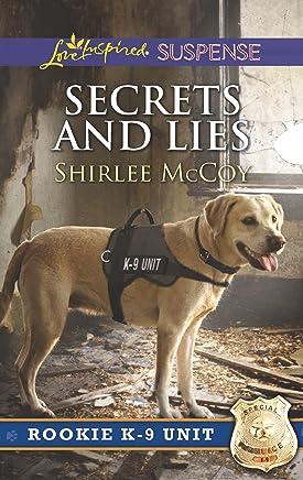 Secrets And Lies (Rookie K-9 Unit Book 5)