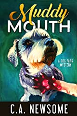 Muddy Mouth: A Dog Park Mystery (Lia Anderson Dog Park Mysteries Book 5) Kindle Edition