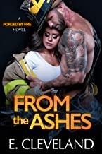 From the Ashes (Forged By Fire Series Book 2)