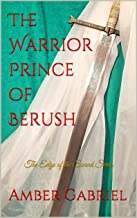 The Warrior Prince of Berush: The Edge of the Sword Series (Book 1)