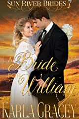 Mail Order Bride - A Bride for William: Sweet Clean Historical Western Mail Order Bride inspirational Romance (Sun River Brides Book 7) Kindle Edition