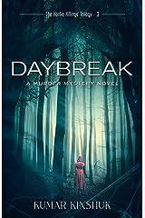 Daybreak: A Murder Mystery Novel (The Kanke Killings Trilogy Book 4) Kindle Edition