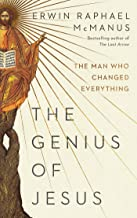 The Genius of Jesus: The Man Who Changed Everything