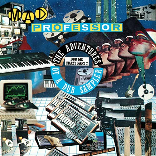 The Adventures Of A Dub Sampler: Dub Me Crazy Part 7 by Mad