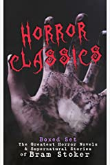 HORROR CLASSICS - Boxed Set: The Greatest Horror Novels & Supernatural Stories of Bram Stoker: Dracula, The Jewel of Seven Stars, The Man, The Lady of ... The Judge's House, The Burial of the Rats… Kindle Edition