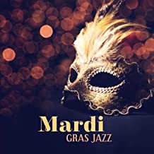 Mardi Gras Jazz: Best Music from New Orleans, Street Party, Big Masquerade with Jazz Lounge