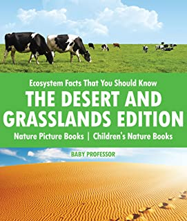 Ecosystem Facts That You Should Know - The Desert and Grasslands Edition - Nature Picture Books | Children's Nature Books