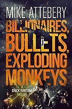 Billionaires, Bullets, Exploding Monkeys (Brick Ransom Book 3)