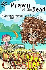 Prawn of the Dead (A Lemon Layne Mystery Book 1) Kindle Edition