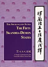 The Shurangama Sutra: The Fifty Skandha-Demon States--Based on the Translation into Chinese by Dharma Master Paramiti: A Simple Explanation