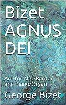 Bizet AGNUS DEI: Arr. for Alto/Bariton and Piano/Organ (Italian Edition)