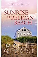 Sunrise At Pelican Beach (Pelican Beach Series Book 5) Kindle Edition