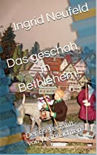 Das geschah in Bethlehem: Der Esel erzählt von Weihnachten (German Edition)